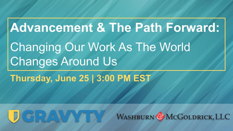 Advancement & The Path Forward__Changing Our Work As The World Changes Around Us