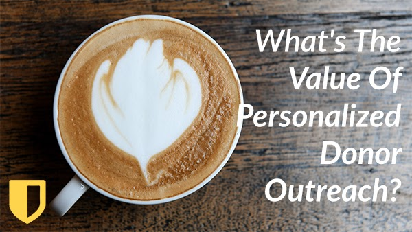 What's The Value Of Personalized Donor Outreach?