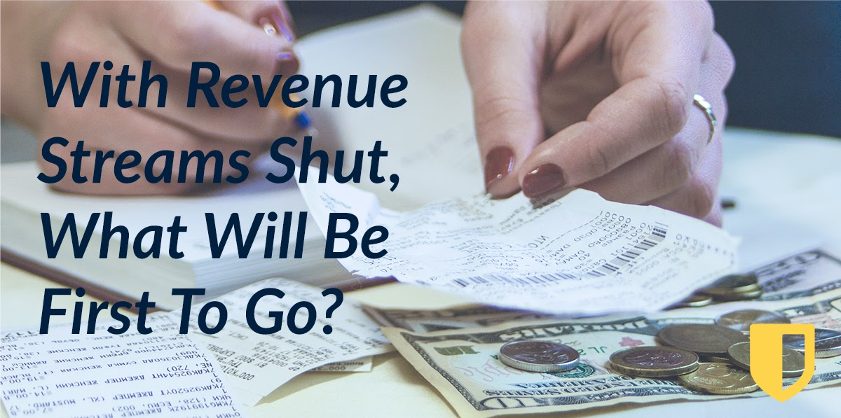 With Revenue Streams Shut, What Will Be First To Go?