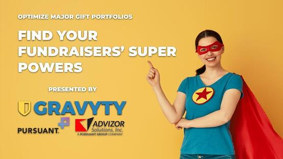 FREE WEBINAR: How to Find Your Fundraisers' Super Powers & Optimize Major Gift Portfolios