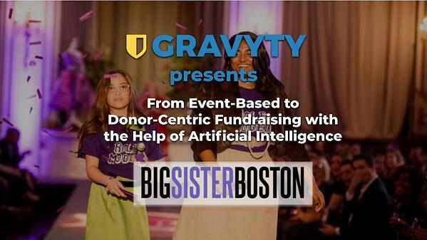 LIVE WEBINAR:From Event-Based to Donor-Centric Fundraising with Big Sister Boston