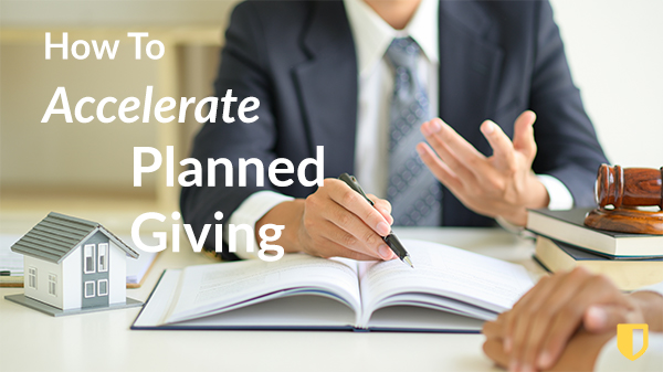 how to accelerate planned giving