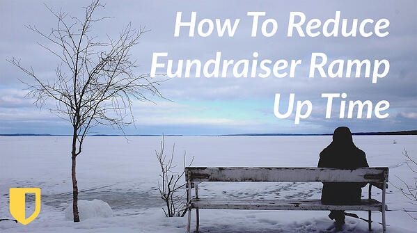 how to reduce fundraiser ramp up time