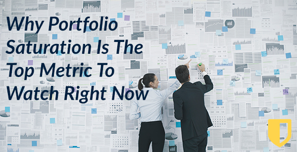 Why Portfolio Saturation Is The Top Metric To Watch Right Now
