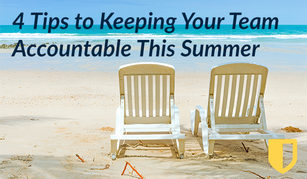 4 Tips to Keeping Your Team Accountable This Summer