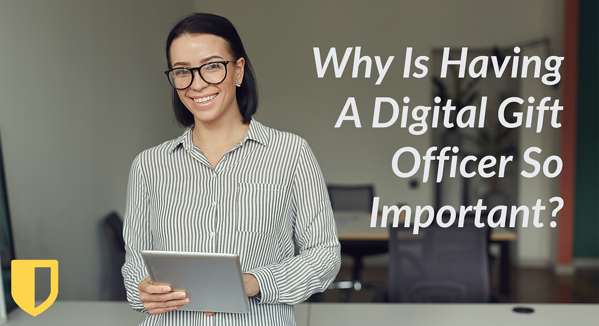 Why Is Having A Digital Gift Officer So Important?